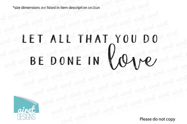 Let All That You Do Be Done In Love - Vinyl Decal Wall Decor Sticker Wedding Couple Home Sign Sticker v2