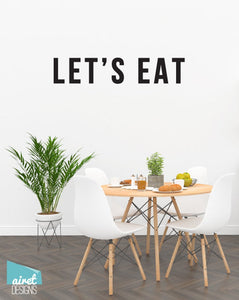 Let's Eat - Vinyl Decal Wall Decor Sticker Kitchen Dining DIY Wood Sign Lettering Home Sticker v2