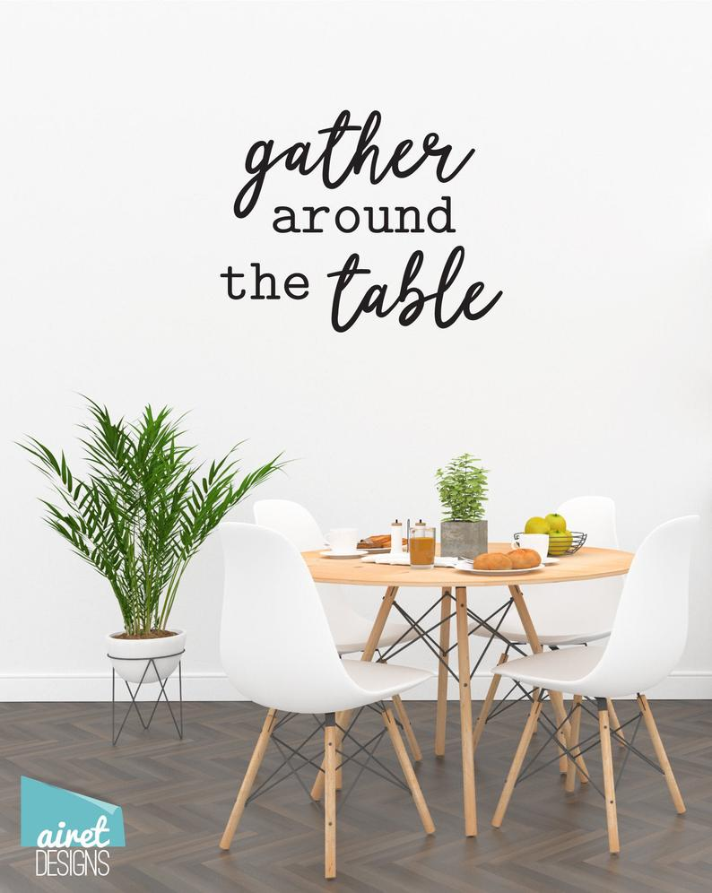 Gather Around The Table - Vinyl Decal Wall Decor Sticker Kitchen Dining DIY Wood Sign Lettering Home Sticker