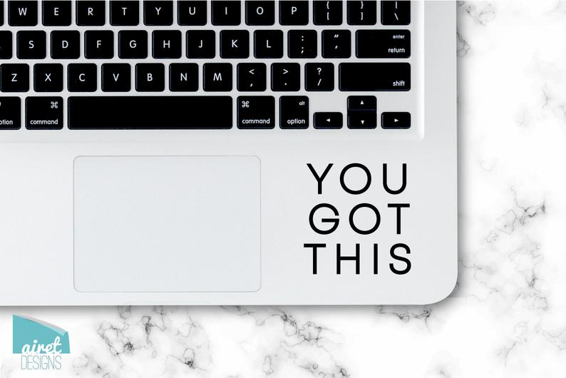 You Got This - Motivational Uplifting Happy Quote Inspiring Success Goals Sticker for Laptop Car Window Tablet Iphone Cell Phone Case Tumbler