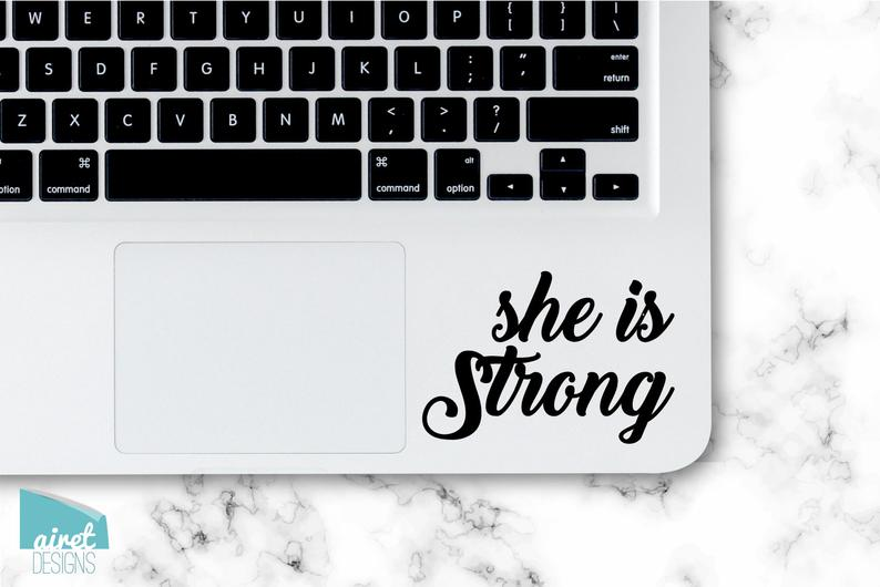 She is Strong - Motivational Uplifting Work Quote Work Inspiring Success Goals Sticker - Laptop Car Window Tablet Cell Phone Case Tumbler