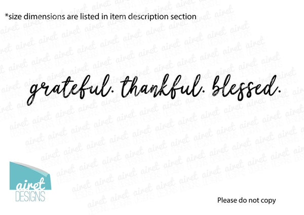 Grateful Thankful Blessed - Vinyl Decal Wall Art Decor Sticker - Home Dining Living Area House Warming Family Entry Hall Welcome Outdoor v4