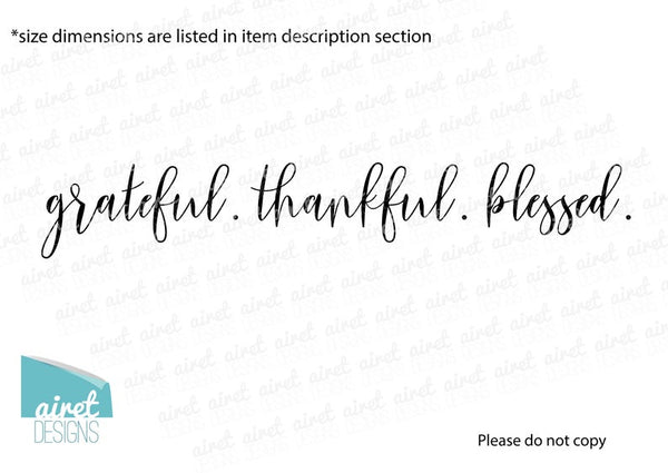 Grateful Thankful Blessed - Vinyl Decal Wall Art Decor Sticker - Home Dining Living Area House Warming Family Entry Hall Welcome Outdoor v7