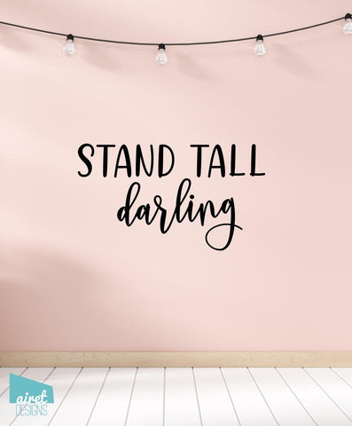 Stand Tall Darling - Vinyl Decal Wall Art Home Decor Sticker - Flamingo Quote Girl Baby Nursery Kid Child Tween Room Decoration v2