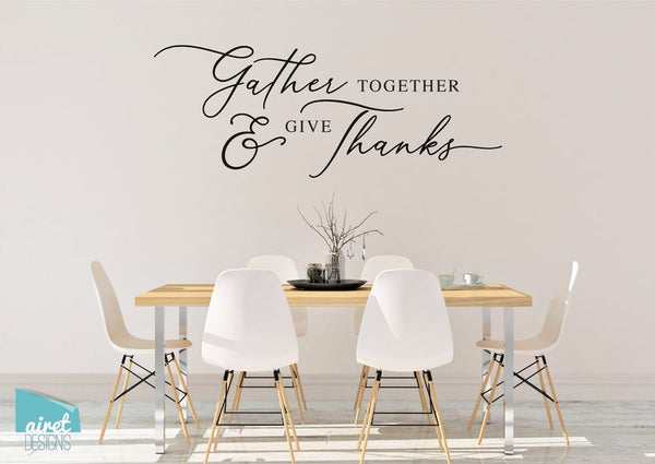 Gather Together and Give Thanks - Vinyl Decal Wall Art Decor Sticker Calligraphy Gratitude Thanksgiving Home Wood Sign Sticker v2