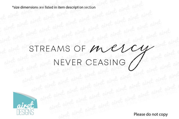Streams of Mercy Never Ceasing - Vinyl Decal Come Thou Fount Song lyric Hymn Religious Christian Wall Decor Sticker Home Sign Sticker