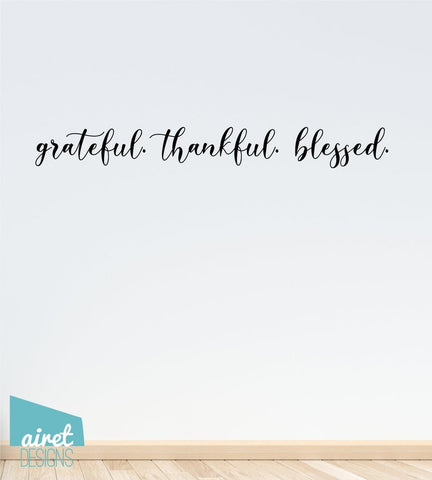 Grateful Thankful Blessed - Vinyl Decal Wall Art Decor Sticker - Home Dining Living Area House Warming Family Entry Hall Welcome Outdoor v6