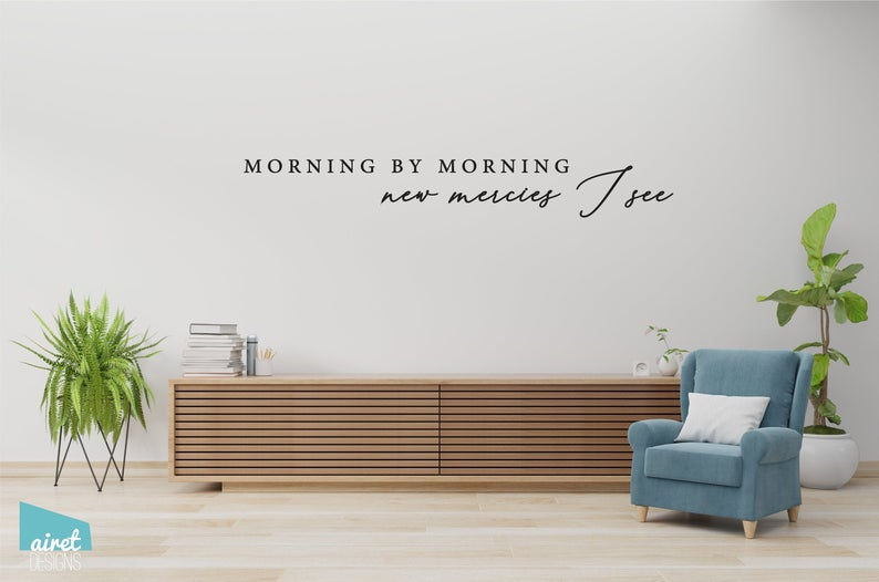 Morning by Morning New Mercies I See - Vinyl Decal Great is Thy Faithfulness Song lyric Hymn Religious Wall Decor Sticker Home Sign Sticker