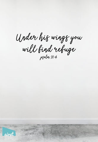 Under His Wings You Will Find Refuge - Psalm 91 4 - Vinyl Decal Scripture Bible Verse Passage Religious Wall Decor Sticker Sign Sticker v3