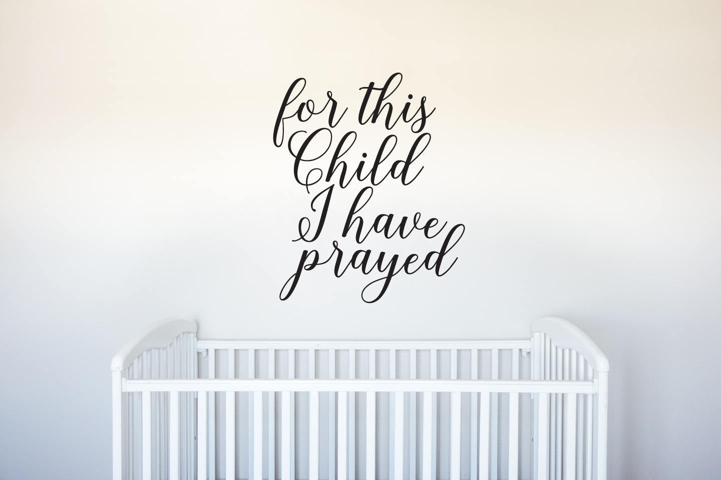 For This Child I Have Prayed - Vinyl Decal Wall Art Decor - v2