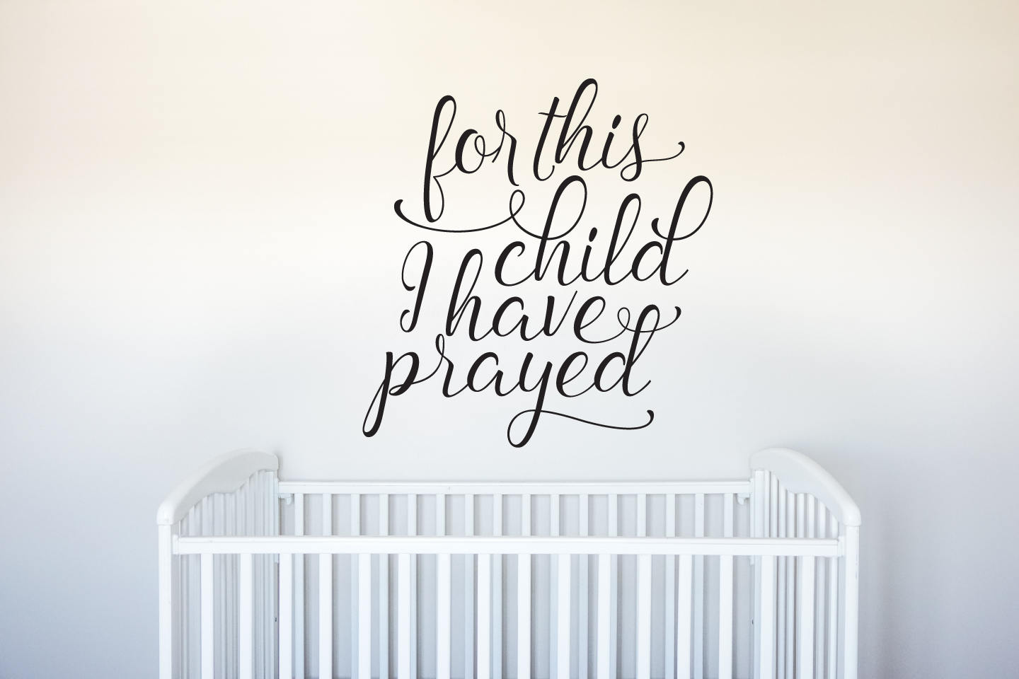 For This Child I Have Prayed - Vinyl Decal Wall Art Decor