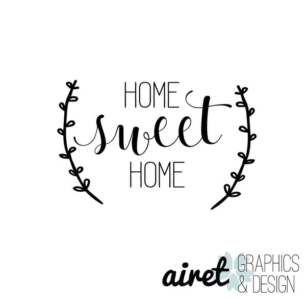 Home Sweet Home - Vinyl Decal Wall Art Decor Sticker - Home Decor House Living Area House Warming Welcome Family v4