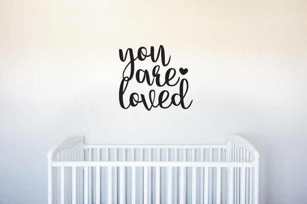 You Are Loved - Vinyl Decal Wall Art Decor - Bedroom Nursery Quote Art Children Kid Childrens Room