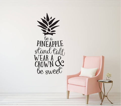Be a Pineapple Stand Tall Wear a Crown & Be Sweet - Vinyl Decal Wall Art Decor -Bedroom Nursery Quote Art Children Home Tween Teen Girl Room