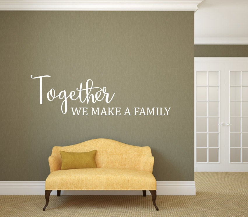 Together We Make A Family - Vinyl Wall Decor Decal