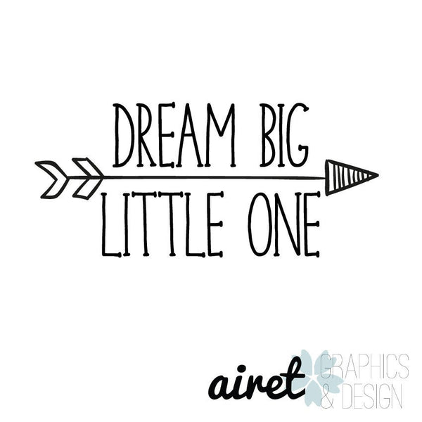 Dream Big Little One - With Arrow - Vinyl Decal Wall Art Decor for Nursery Children Babies - v2