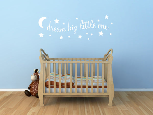 Dream Big Little One - With Moon and Stars - Vinyl Decal Wall Art Decor for Nursery Children Babies - v5