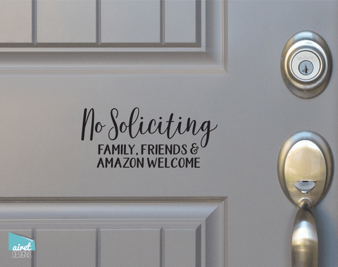 No Soliciting Friends Family & Amazon Welcome - Vinyl Decal Sticker Sign v2