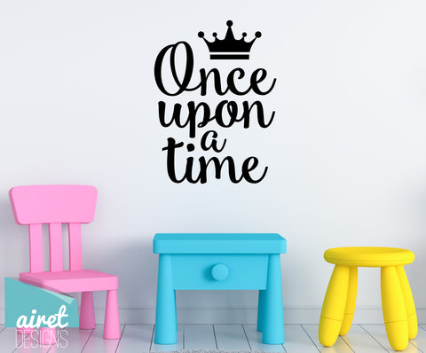 Once Upon a Time - Vinyl Decal Wall Art Decor Sticker - Home Decor House Living House Warming Bedroom Welcome Family Playroom Nursery v2