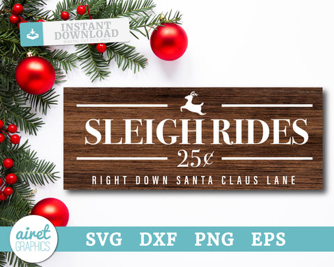 Sleigh Rides 25₵ Right Down Santa Claus Lane - Digital Cut File Download SVG EPS DXF PNG