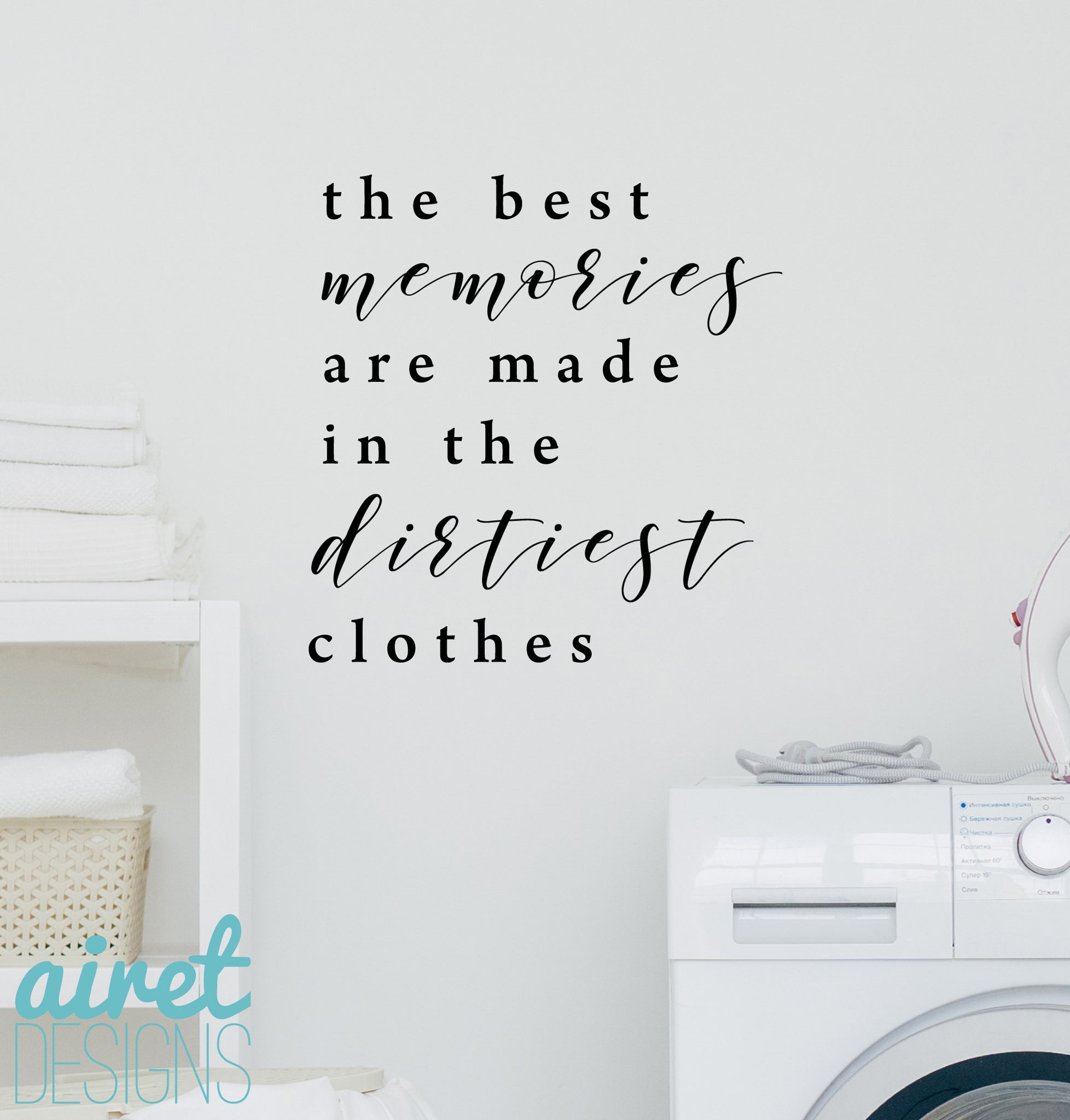 The Best Memories are Made in the Dirtiest Clothes v3