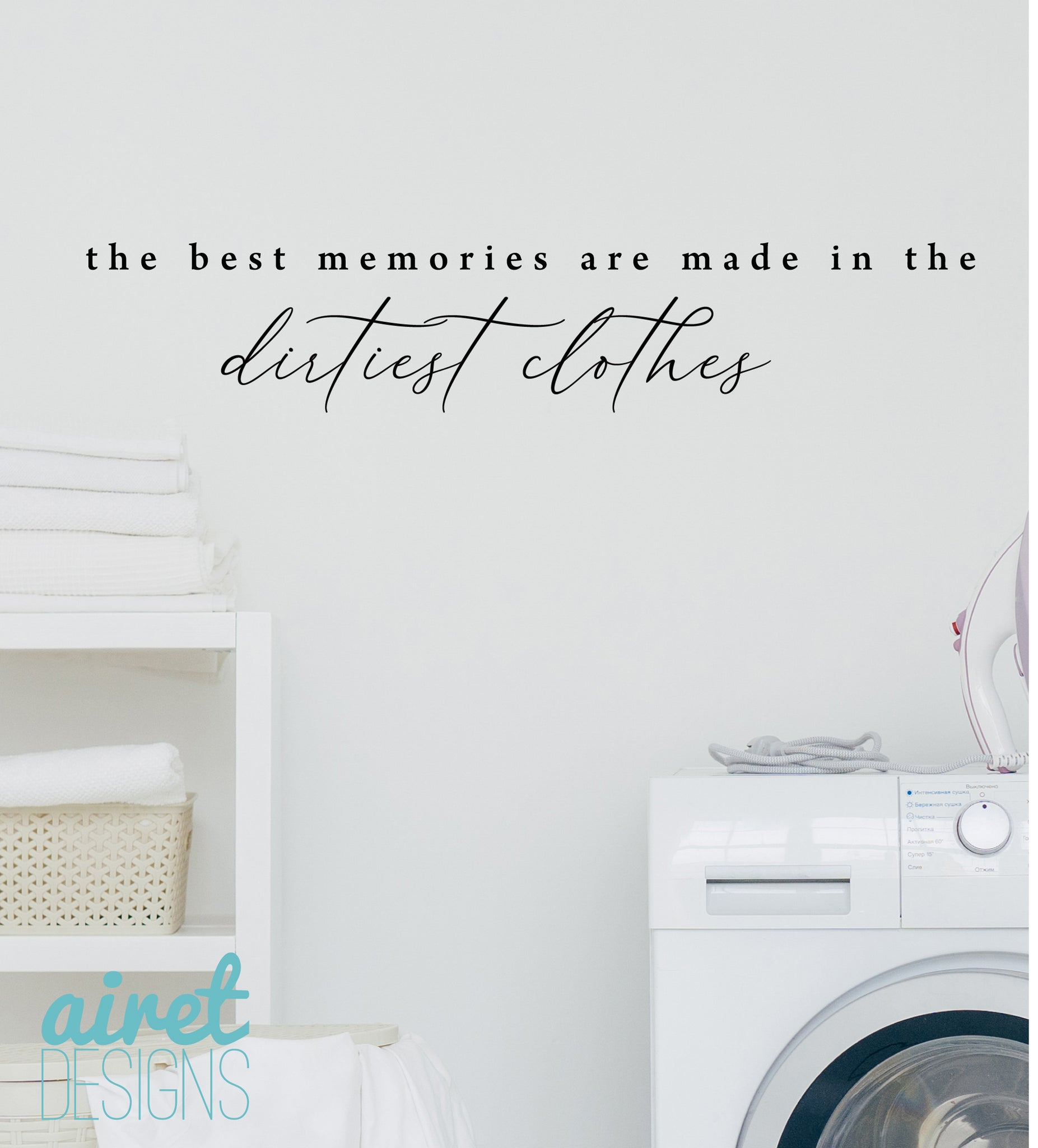 The Best Memories are Made in the Dirtiest Clothes v7