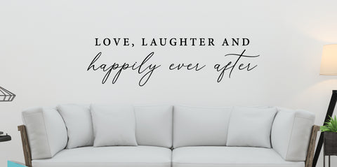 Love, Laughter and Happily Ever After - Vinyl Decal Wedding Couples Family Wall Decor Sticker Sign v4