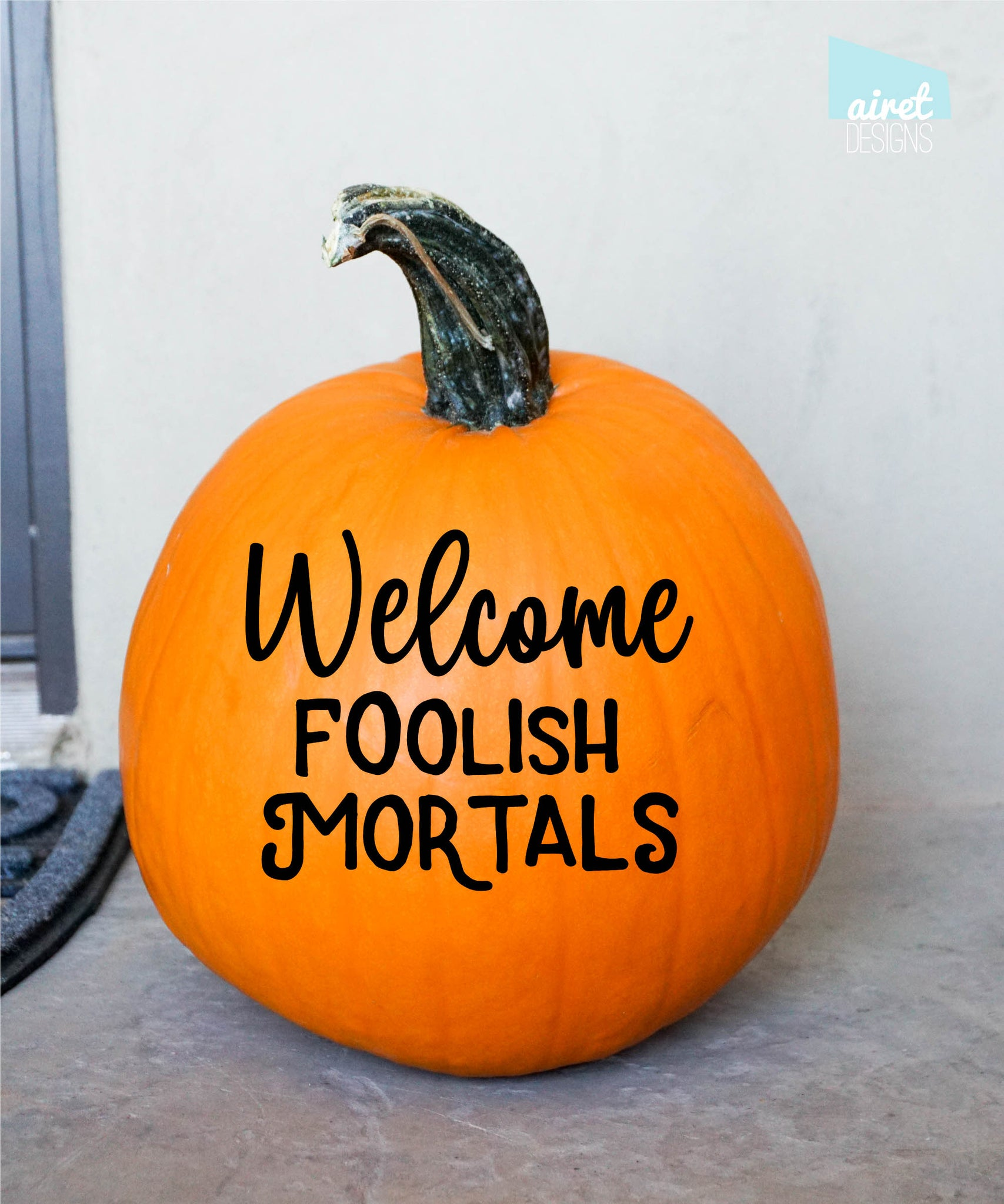 Welcome Foolish Mortals - Happy Halloween Fall Autumn Decor Pumpkin Decal Vinyl Sticker MATTE