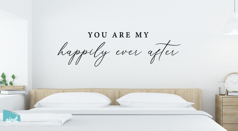 You are My Happily Ever After - Vinyl Decal Couple Wedding Home Wall Decor Sticker Sign