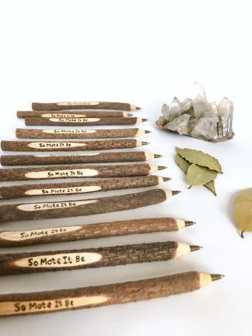 So Mote It Be | Tree Branch Pen | Ethically Sourced