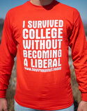 This long-sleeve T-Shirt with 'I Survived College Without Becoming A Liberal' is sure to be noticed.  Wear it with pride!  Available in Classic Red with White messaging.  Size S-XXXXL.