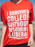 This short-sleeve T-Shirt with 'I Survived College Without Becoming A Liberal' is sure to be noticed.  Wear it with pride!  Available in Classic Red with White messaging.  Size S-XXXXL.