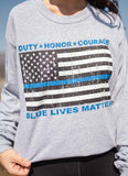 Wear this Duty Honor Courage Blue Lives Matter T-Shirt in support of law enforcement officers in your community and throughout the USA!  Available in Grey, Long-Sleeve Crew-Neck.  Size S-XXXXL.