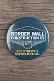 Border Wall Construction Co. / Trump Supporter Pin