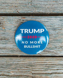 Trump 2020 No More Bullshit Patriotic Pin or Button