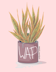Wet Ass Plant Fine Art Print
