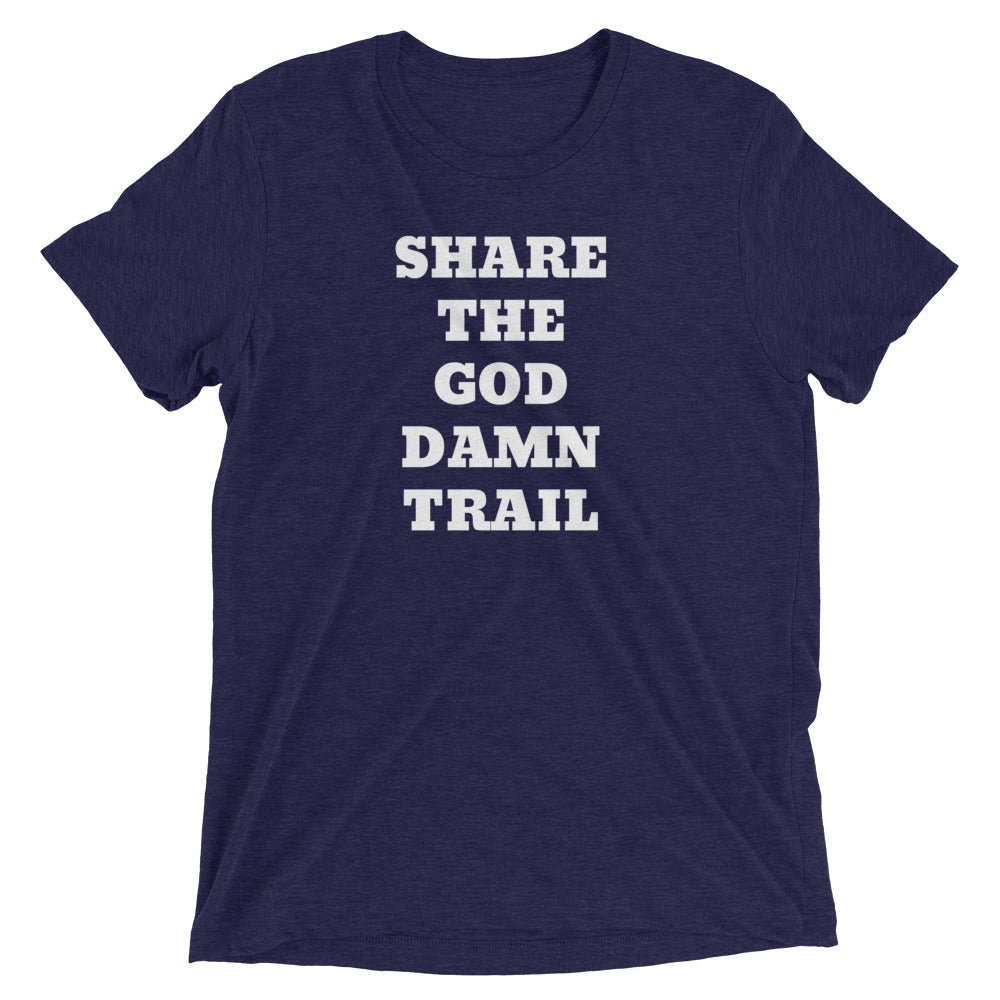 Share the God Damn Trail