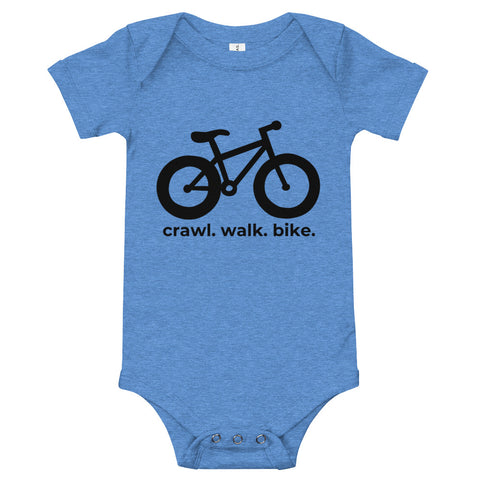 Crawl. Walk. Bike.