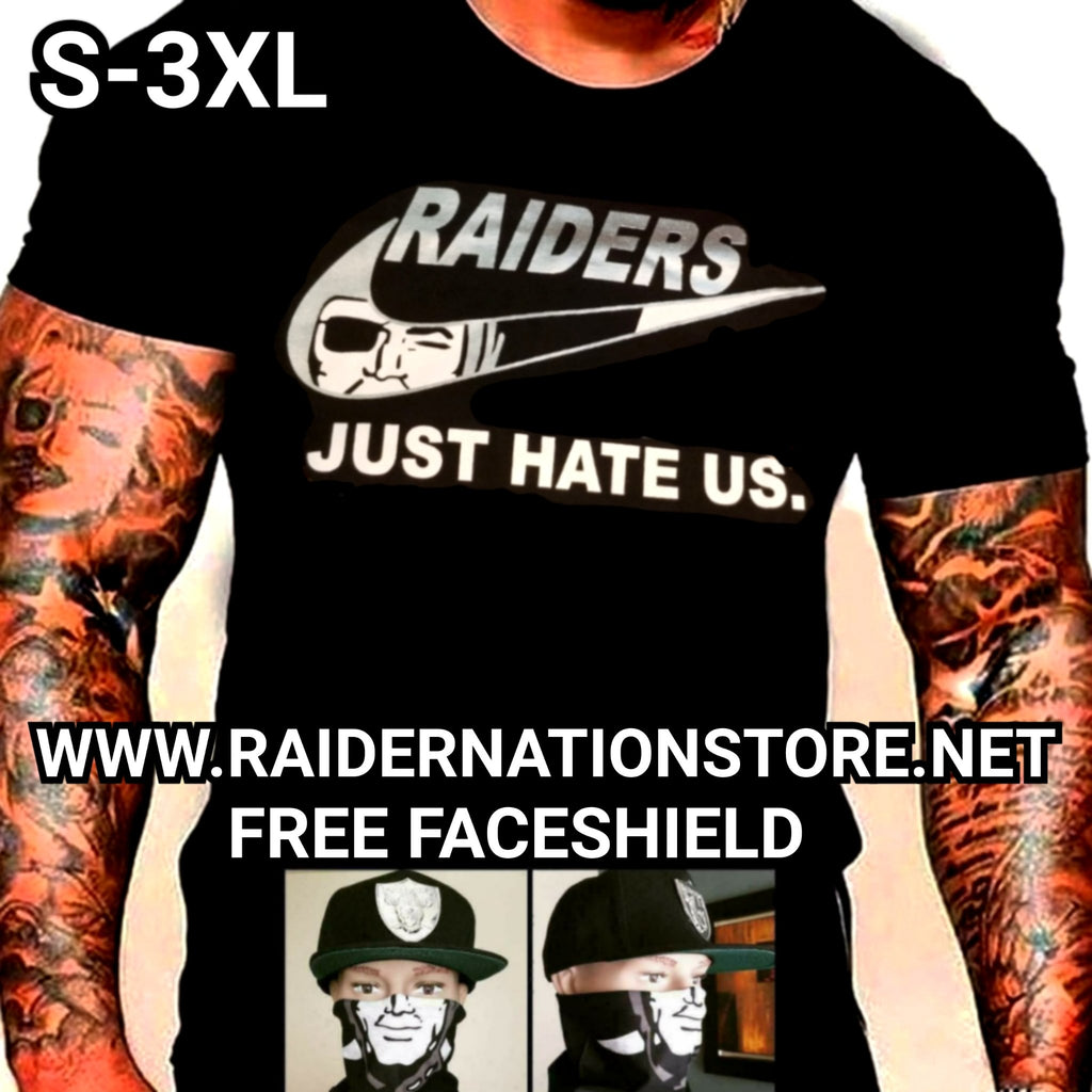 RAIDERS JUST HATE US SHIRTS