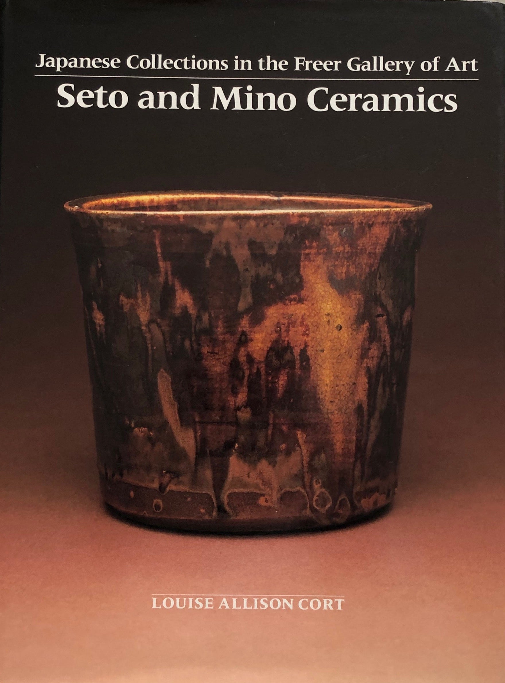 Seto and Mino Ceramics by Louise Allison Cort