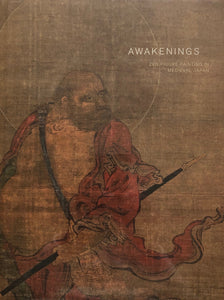 Awakenings: Zen Figure Painting in Medieval Japan by Gregory P.A.Levine