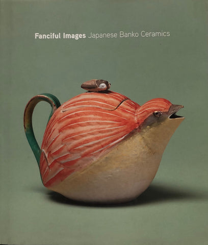 Fanciful Images: Japanese Banko Ceramics