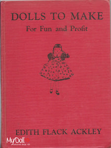 Dolls To Make for Fun and Profit Edith Flack Ackley