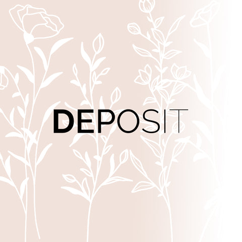 DEPOSIT - 15 AVAILABLE THIS RESTOCK