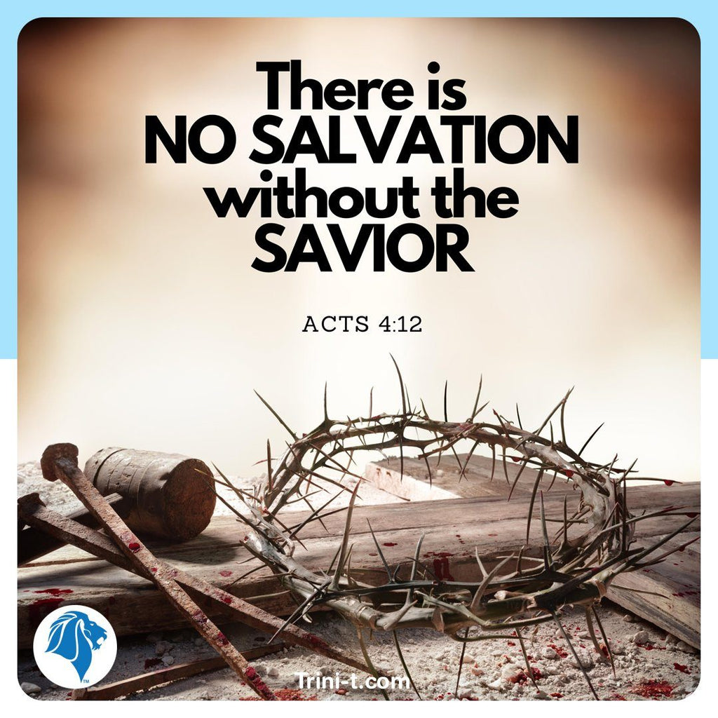 There is no salvation without the Savior.