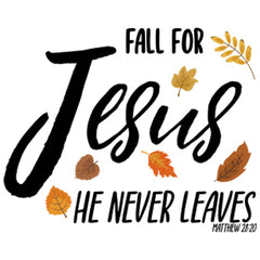 Fall For Jesus He Never Leaves Collection