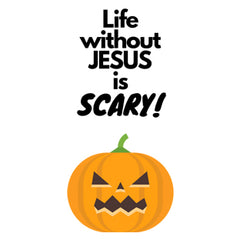Life Without Jesus Is Scary Collection