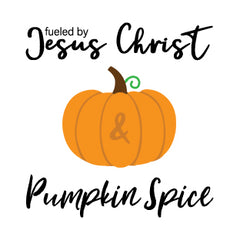 Fueled By Jesus Christ and Pumpkin Spice Collection