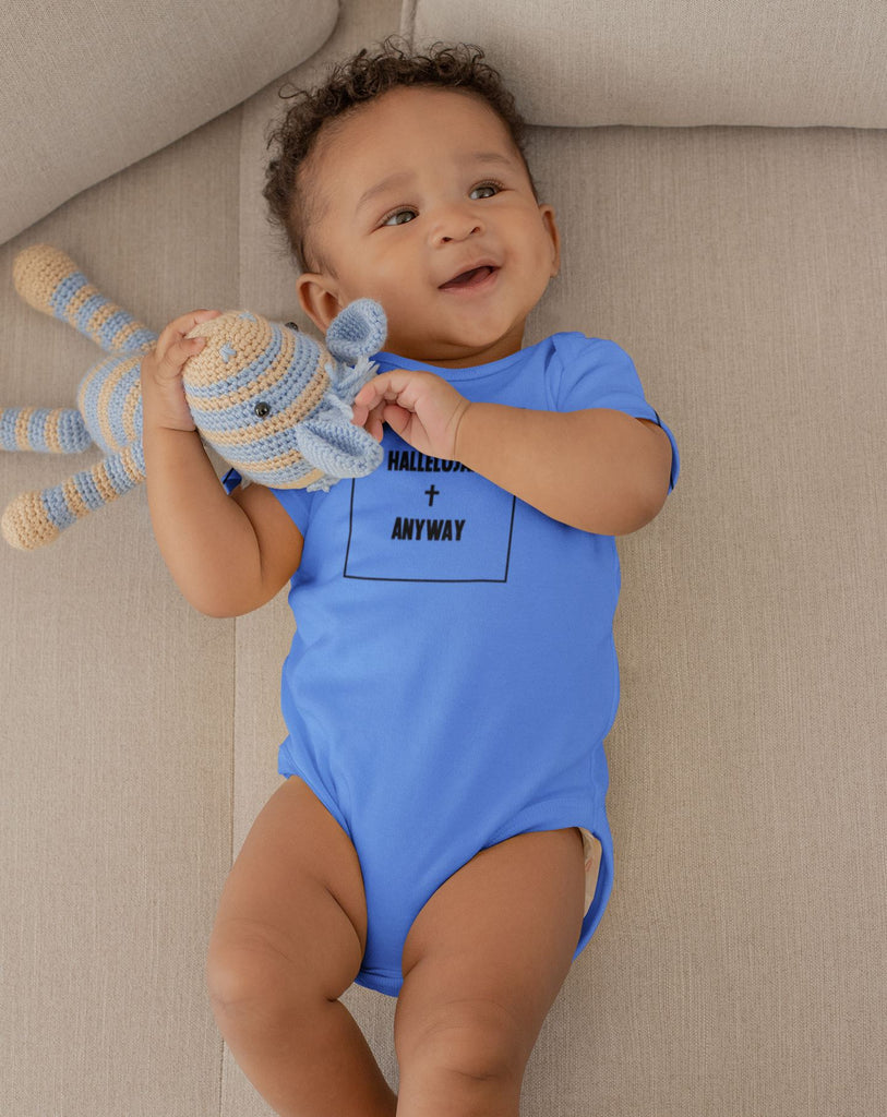 Hallelujah Anyway - Baby's One Piece Trini-T Ministries