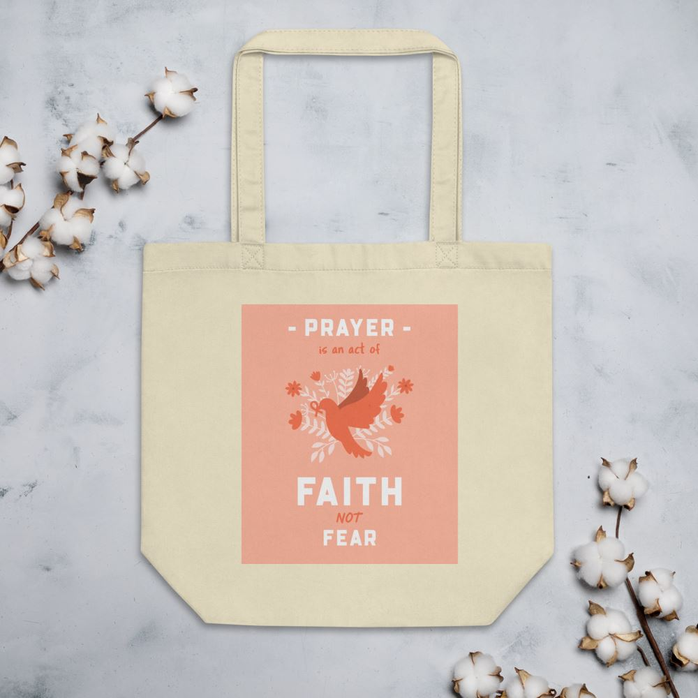 Prayer Is An Act Of Faith - Eco Tote Trini-T Ministries Oyster